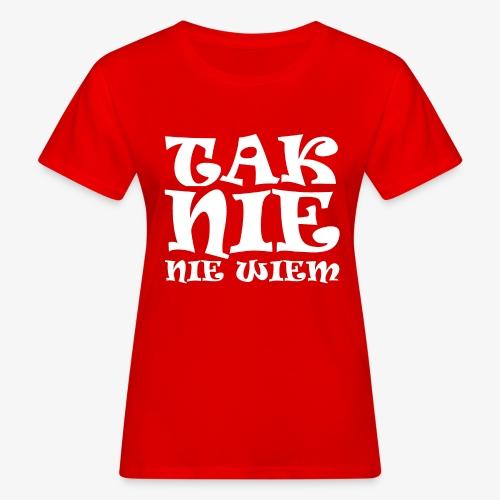 Tak - Nie - Nie wiem - Ekologiczna koszulka damska