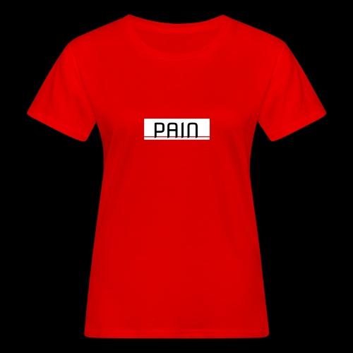 pain - Ekologiczna koszulka damska