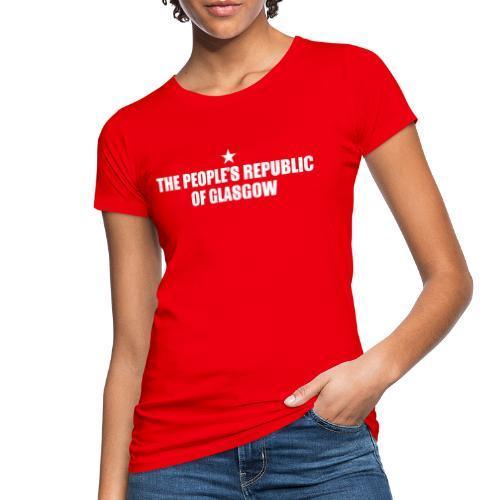 People's Republic Glasgow - Women's Organic T-Shirt