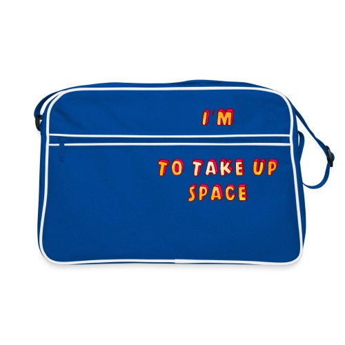I m allowed to take up space - Retro Bag