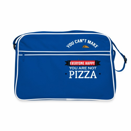 You can't make everyone Happy - You are not Pizza - Retro Tasche