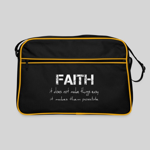 Faith it does not make things easy it makes them - Retro Tasche