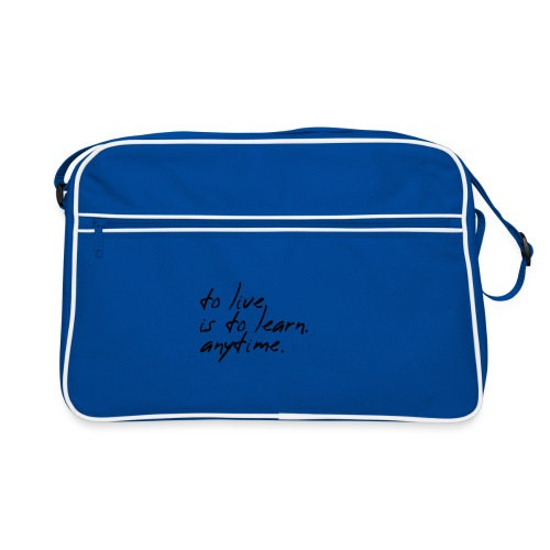 to live is to learn. anytime. - Retro Tasche