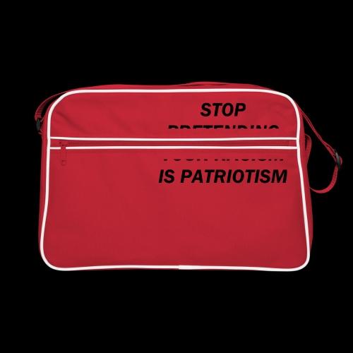 stop pretending your racism is patriotism - Torba retro