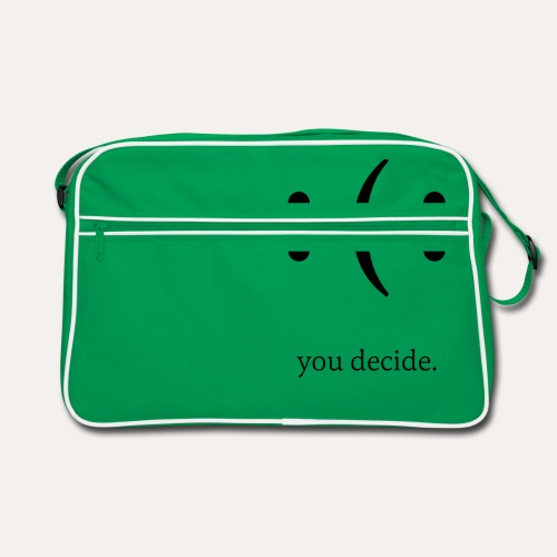 you decide. - Retro Tasche