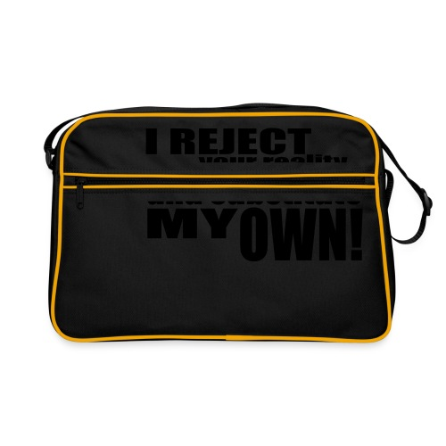 I reject your reality and substitute my own - Retro Bag