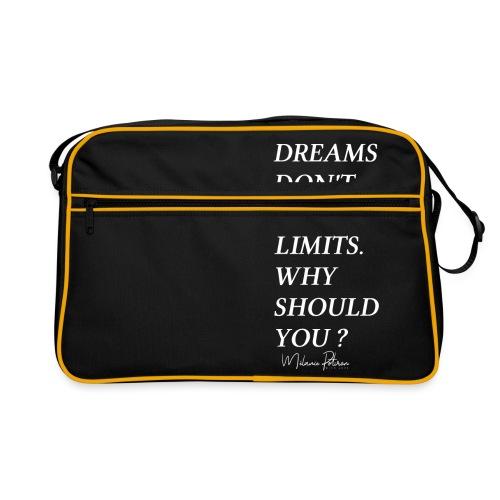 DREAMS DON'T HAVE LIMITS - Sac Retro