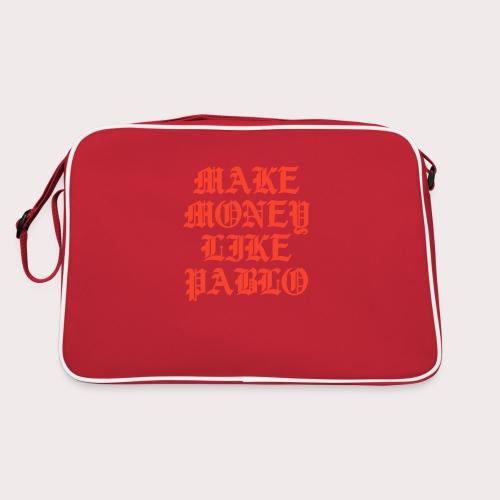MAKE MONEY LIKE PABLO - Retro Tasche