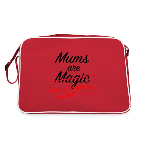 Mums are Magic ... really F * @%! Ng tired! - Retro Bag