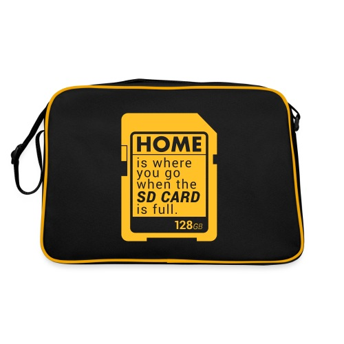 Home is where you go when the SD CARD is full. - Retro Tasche