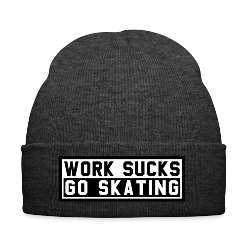 Work sucks go skating - Wintermütze