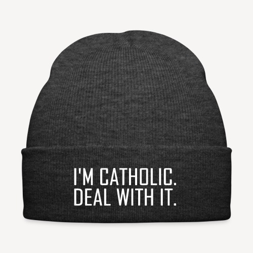 I'M CATHOLIC, DEAL WITH IT - Winter Hat