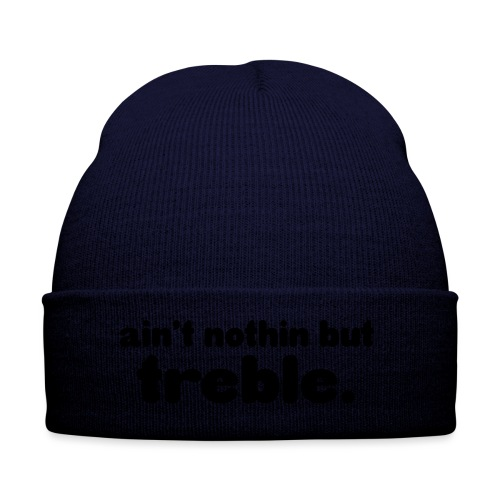 Ain't notin but treble - Winter Hat