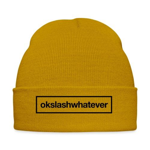 ok whatever - Wintermütze