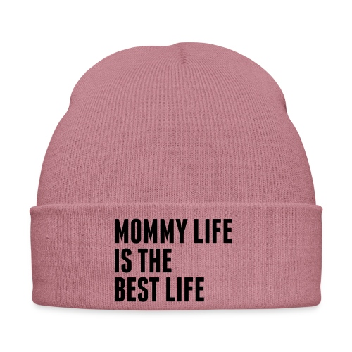 Mommy Life Is The Best Life - Winter Hat