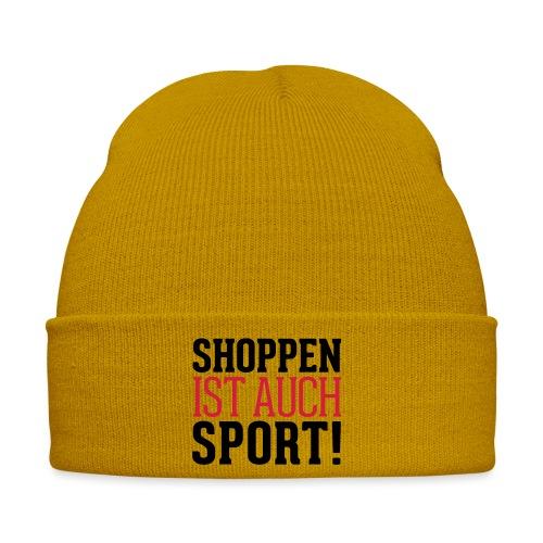 Shoppen ist auch Sport! - Wintermütze