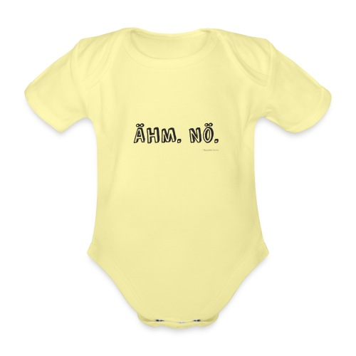 Ähm. Nö. - Baby Bio-Kurzarm-Body