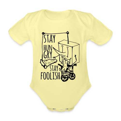 stay hungry stay foolish - Organic Short-sleeved Baby Bodysuit
