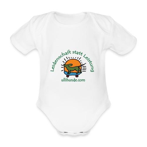 Ullihunde - Leidenschaft statt Leistung - Baby Bio-Kurzarm-Body