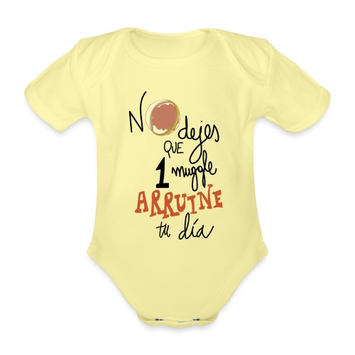 No dejes que 1 muggle arruine tu dia - Body orgánico de manga corta para bebé
