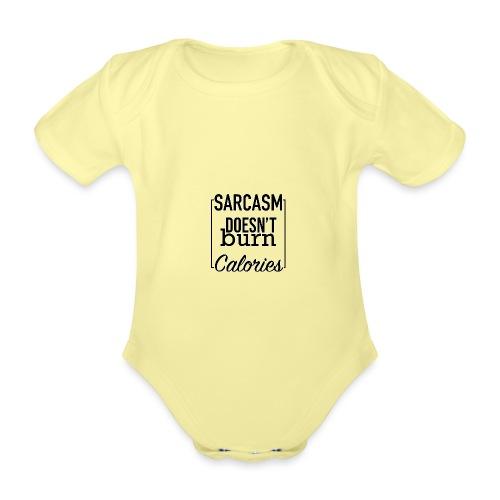 Sarcasm doesn't burn Calories - Organic Short-sleeved Baby Bodysuit