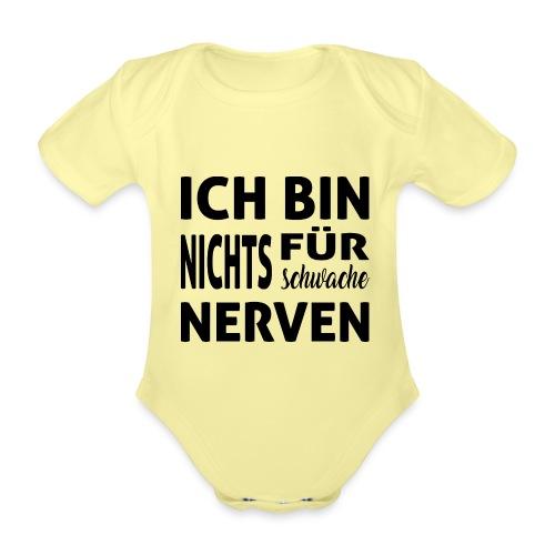 Ich bin nichts für schwache Nerven - Baby Bio-Kurzarm-Body