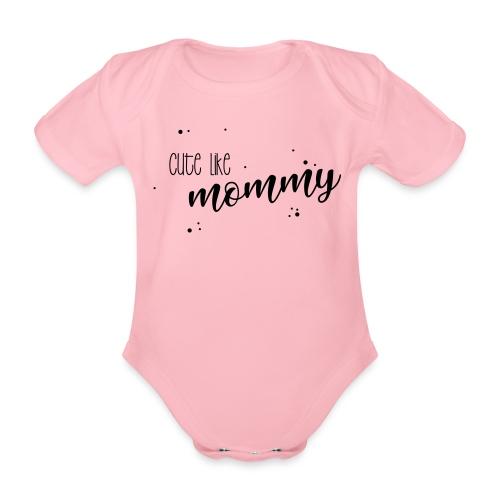 shirtsbydep cute like mommy - Baby bio-rompertje met korte mouwen