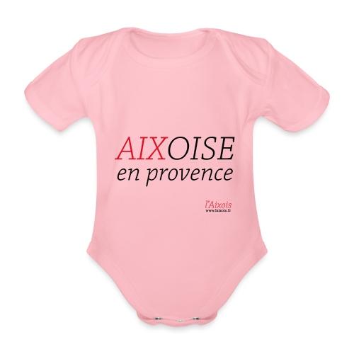 AIXOISE EN PROVENCE - Body Bébé bio manches courtes