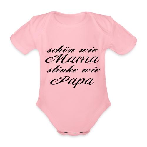 Schön wie Mama stinke wie Papa Baby - Baby Bio-Kurzarm-Body