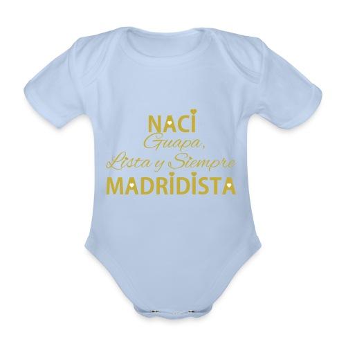 Guapa lista y siempre Madridista - Body ecologico per neonato a manica corta
