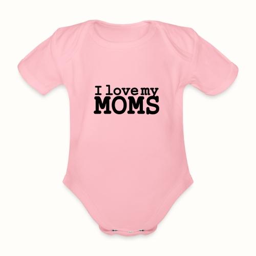 I love my moms - Baby bio-rompertje met korte mouwen