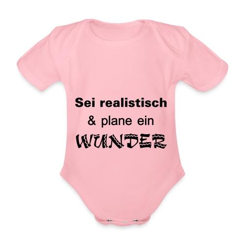 Sei realistisch und plane ein WUNDER - Baby Bio-Kurzarm-Body