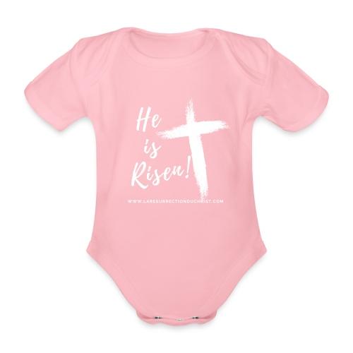 He is Risen ! V2 (Il est ressuscité !) - Body Bébé bio manches courtes