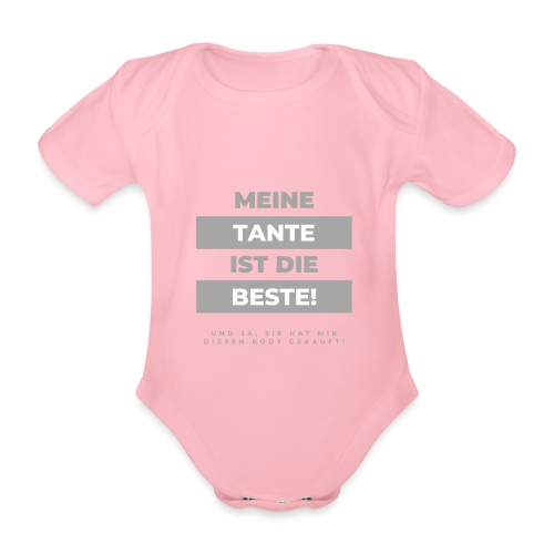 Meine Tante ist die Beste - Baby Bio-Kurzarm-Body