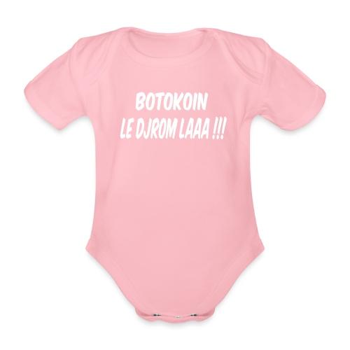 BOTOKOIN LE DJROM LAAAA !!! - Body Bébé bio manches courtes