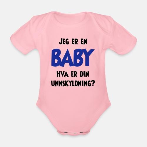 Jeg er en baby, hva er din unnskyldning?