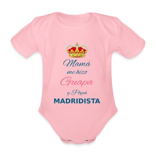 Mamà me hizo Guapa y papà MADRIDISTA - Body ecologico per neonato a manica corta