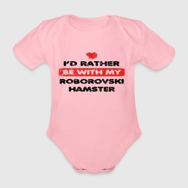 Hamster plutôt l'amour dans mon roborovski HAMSTER - Body bébé bio manches courtes