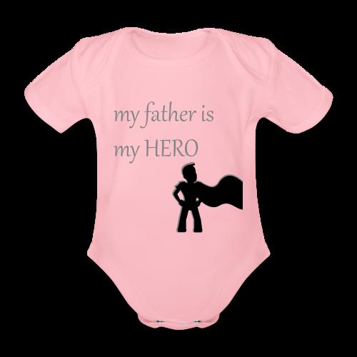 My Father is My Hero - Baby Bio-Kurzarm-Body