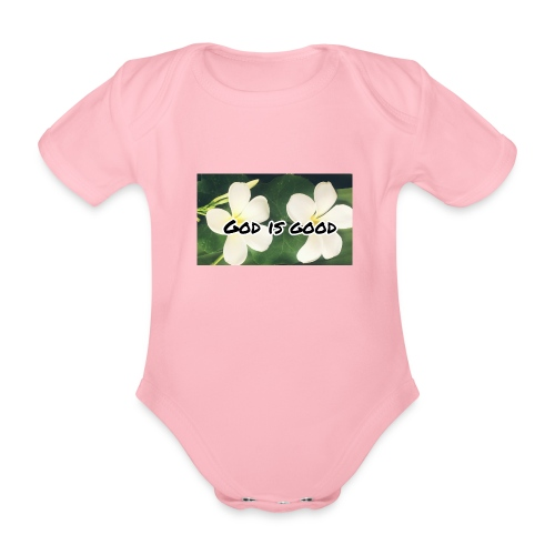 God is good - Organic Short-sleeved Baby Bodysuit