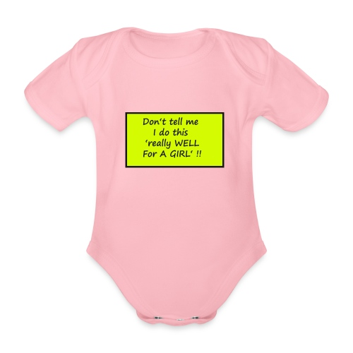 Do not tell me I really like this for a girl - Organic Short-sleeved Baby Bodysuit
