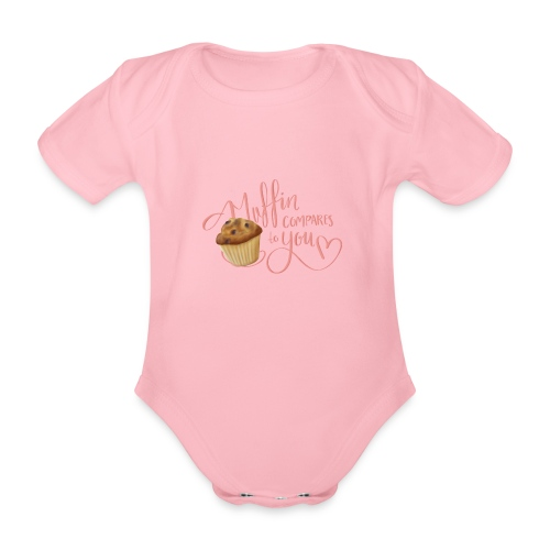 Muffin compares to YOU - Ekologisk kortärmad babybody
