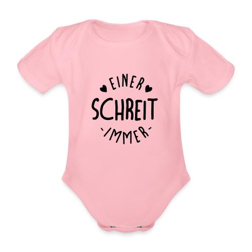 Einer schreit immer - Baby Bio-Kurzarm-Body