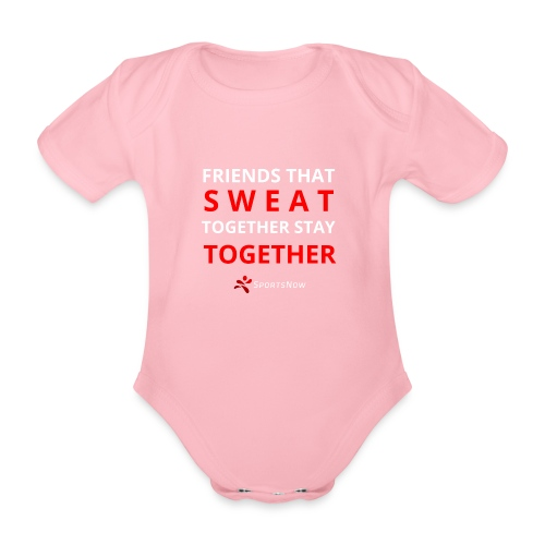 Friends that SWEAT together stay TOGETHER - Baby Bio-Kurzarm-Body