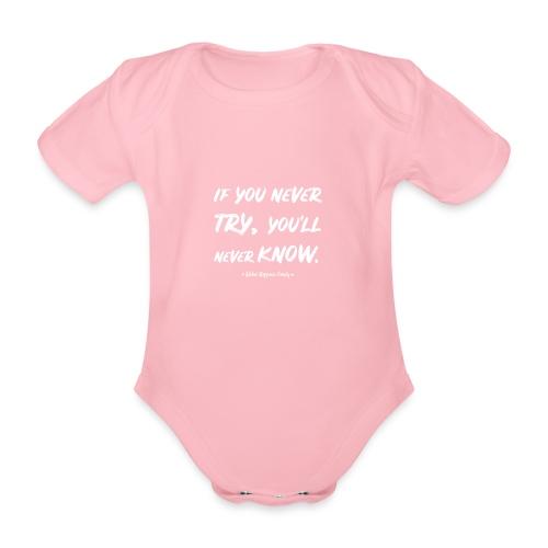 Never try, never know. - Baby bio-rompertje met korte mouwen