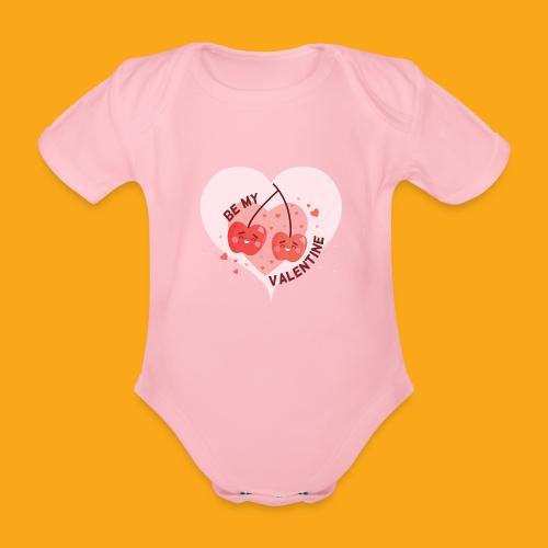 Be my Valentine - Baby Bio-Kurzarm-Body