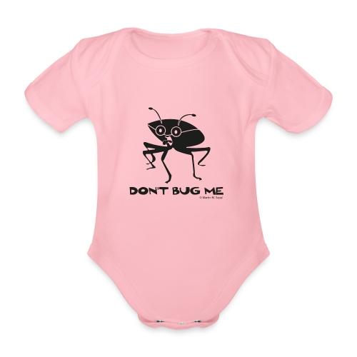 Don't bug me Insekt - Baby Bio-Kurzarm-Body