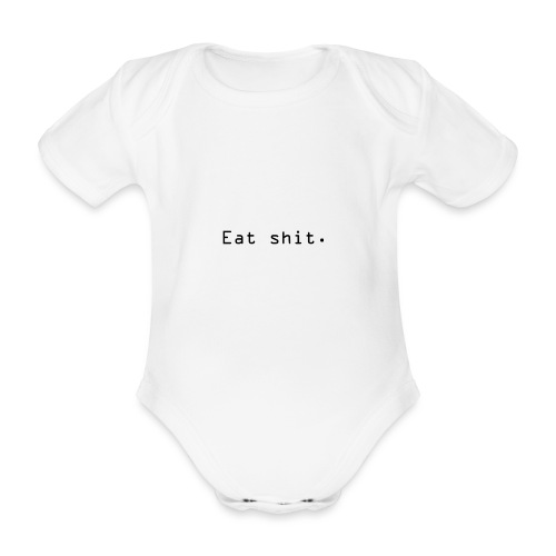 Eat shit. - Økologisk kortermet baby-body