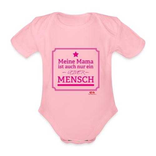 Mama ist auch nur ein ÜBER-Mensch - Baby Bio-Kurzarm-Body