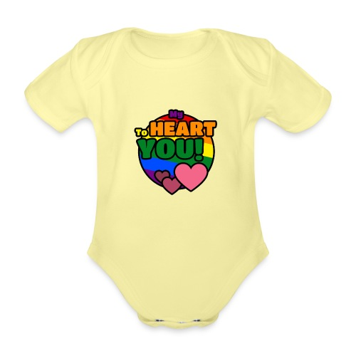 My Heart To You! T-shirts and clothes with love. - Organic Short-sleeved Baby Bodysuit